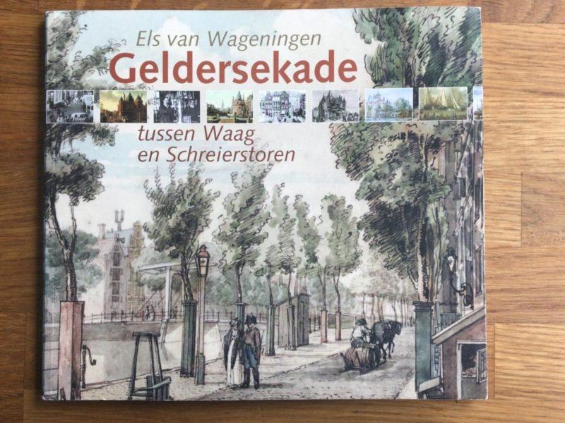 Boek Geldersekade tussen Waag en Schreierstoren van Els van Wageningen